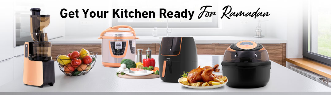 Get your kitchen ready for Ramadan